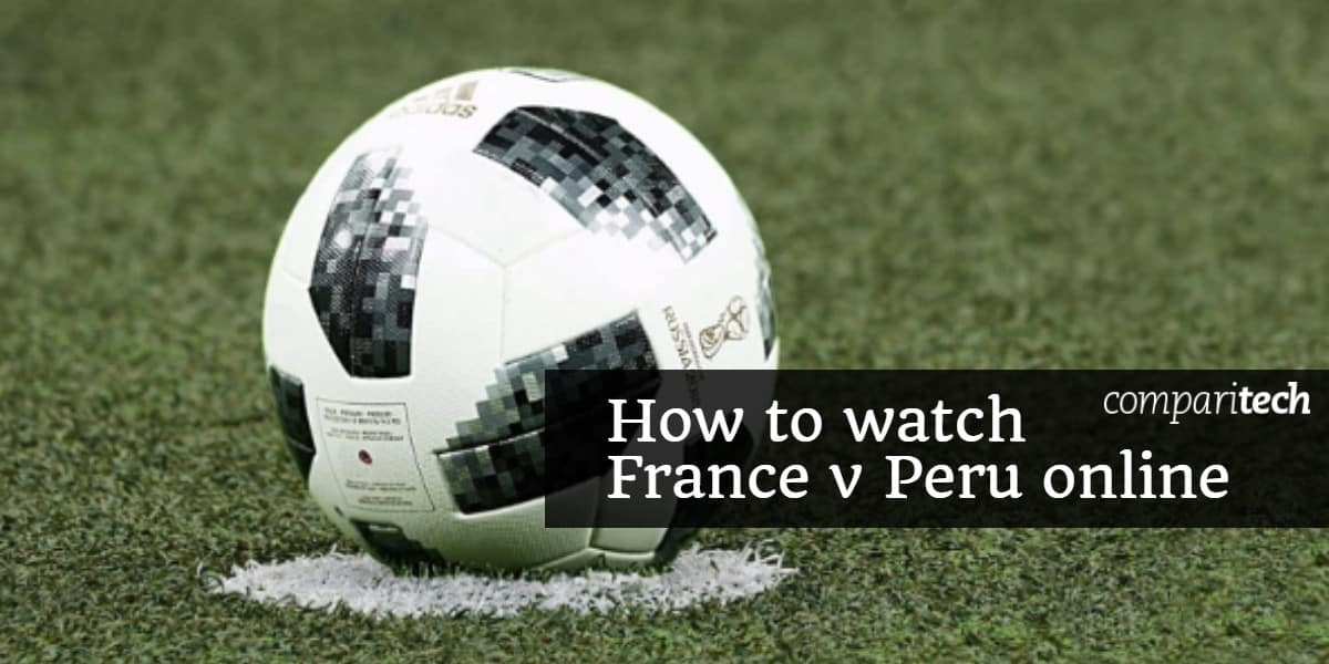 How to watch France v Peru