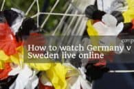 How to watch Germany v Sweden live online from anywhere (World Cup 2018)