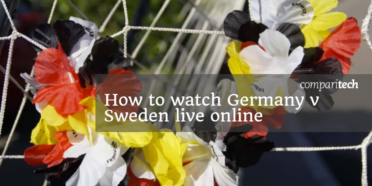How to watch Germany v Sweden live online