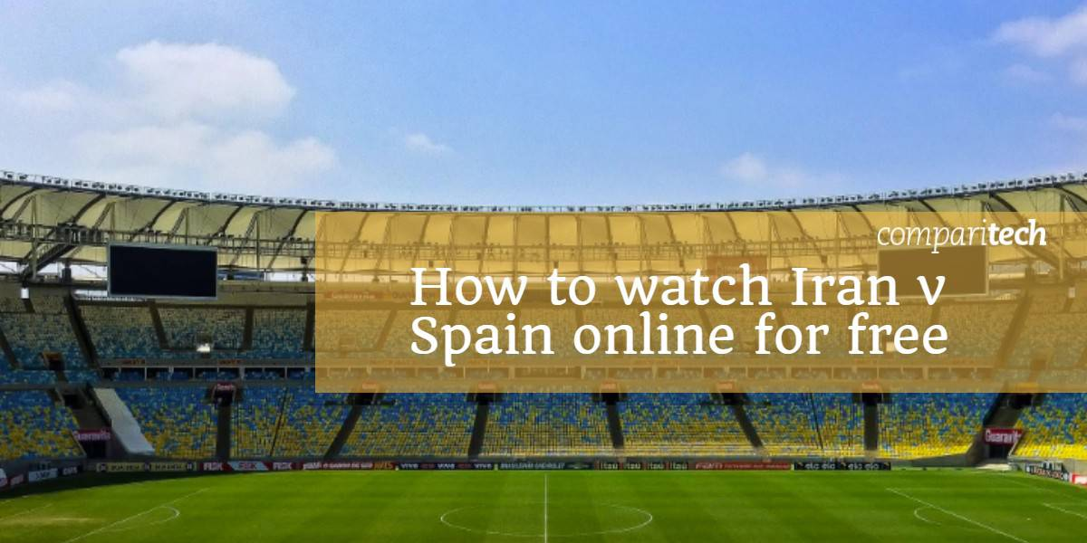 How to watch Iran v Spain online for free