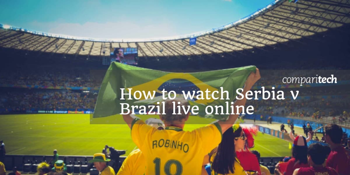 How to watch Serbia v Brazil live online
