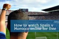 How to watch Spain v Morocco online for free (World Cup 2018)