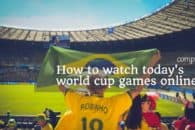 World Cup 2018: How to stream today's games in any language