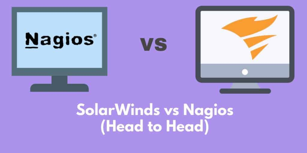 SolarWinds vs Nagios Head to Head