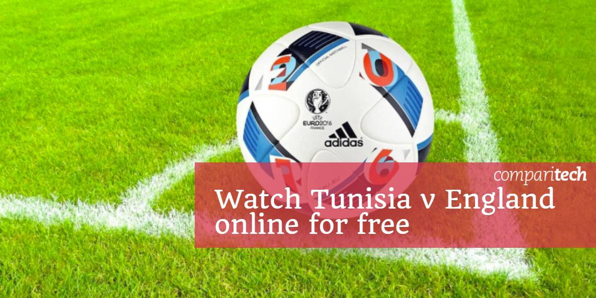 Watch Tunisia v England world cup