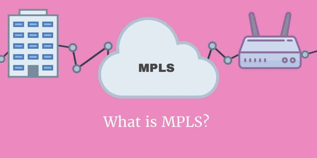 What is MPLS?