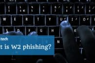 What is W2 phishing?