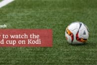 How to watch the Russia World Cup 2018 on Kodi