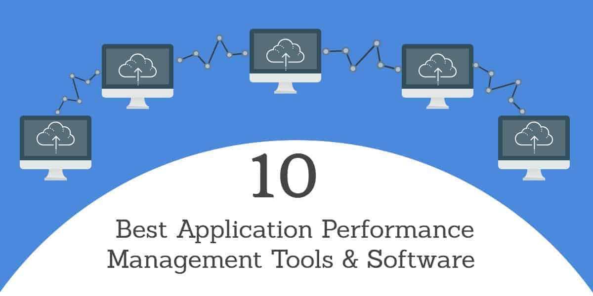10 Best Application Performance Management Tools & Software