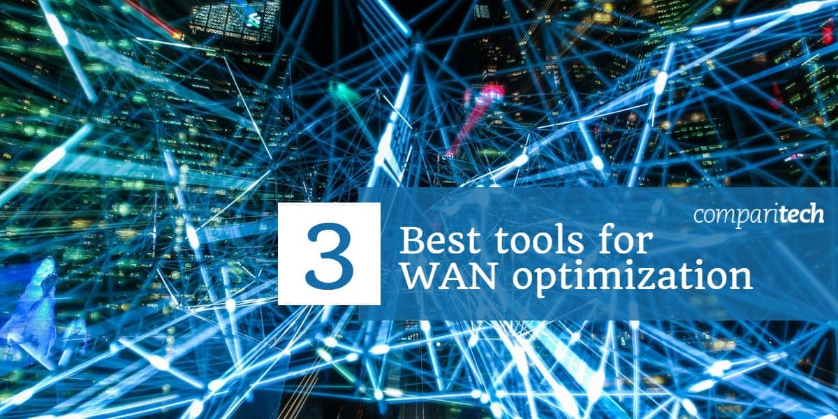 3 Best tools for WAN optimization (1)