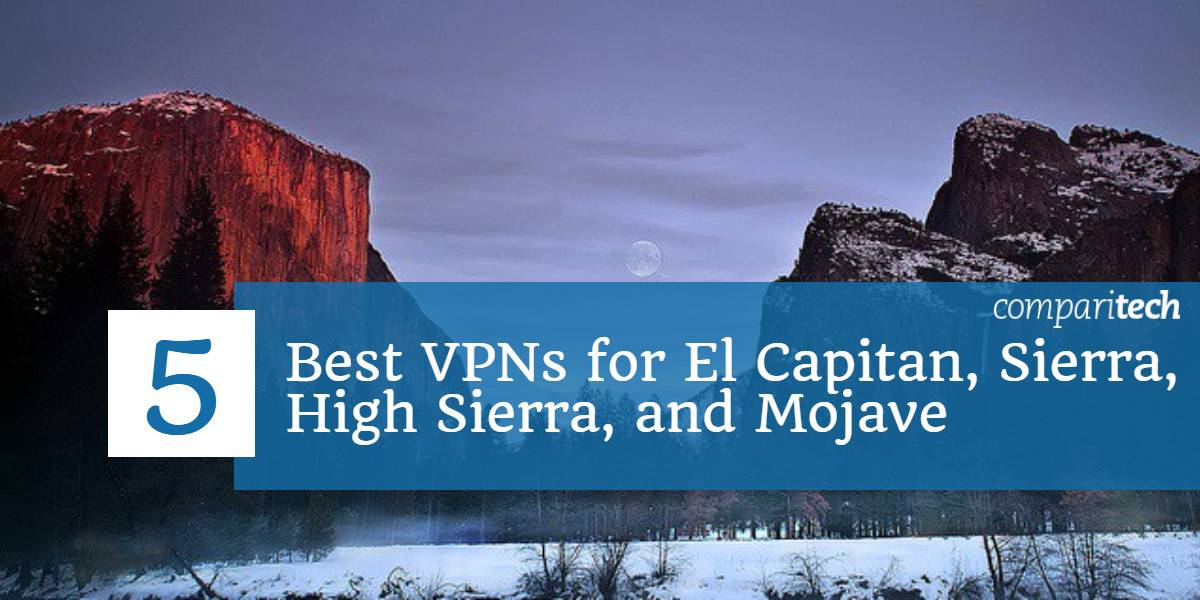 5 Best VPNs for El Capitan, Sierra, High Sierra or Mojave | Comparitech