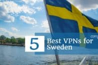 5 Best VPNs for Sweden in 2018