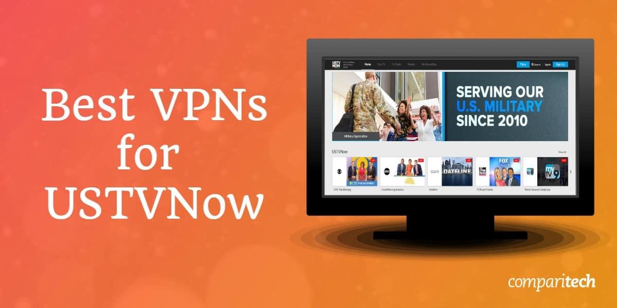 Best VPNs for USTVNow