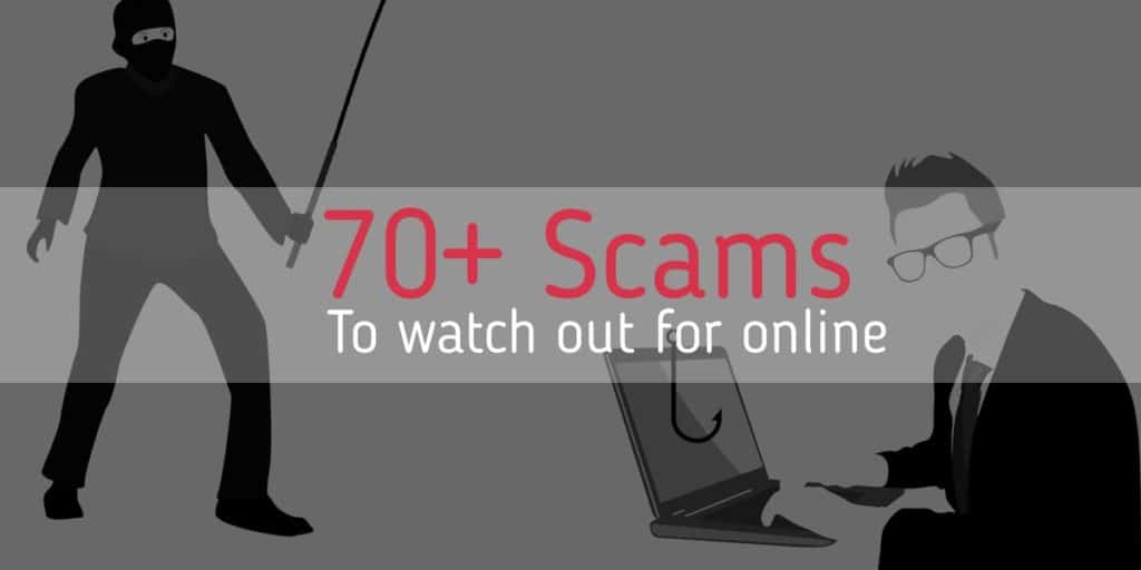 70+ common online scams used by cyber criminals & fraudsters