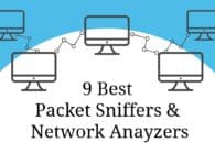 9 best packet sniffers and network analyzers for 2019