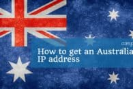 How to get an Australian IP address from any country in 5 easy steps