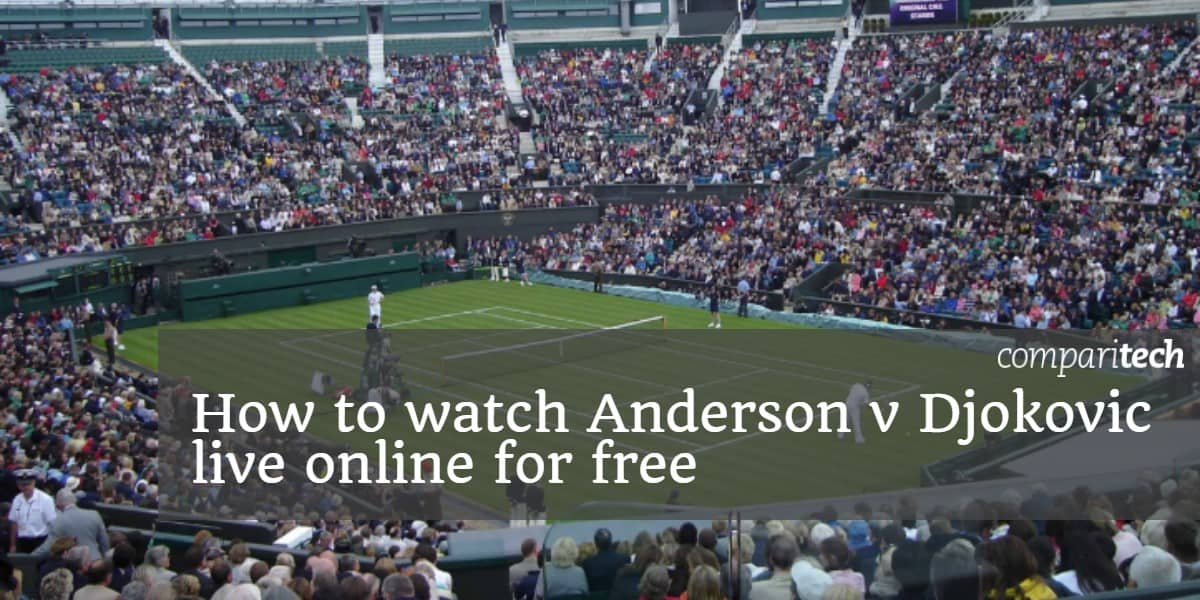 How to watch Anderson v Djokovic live online for free