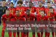 How to watch Belgium v England online for free (Third-placed play-off)