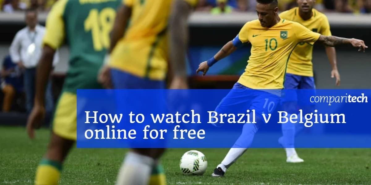 How To Watch Brazil V Belgium Online Live Stream World