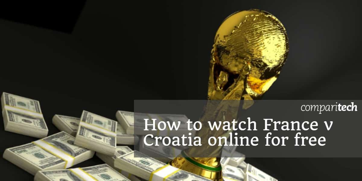 How to watch France v Croatia online for free