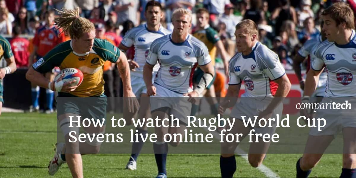 2795df20dfb Watch Rugby World Cup Sevens Online Free: Live Stream it anywhere