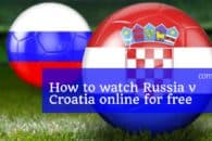 How to watch Russia v Croatia online for free (World Cup 2018)