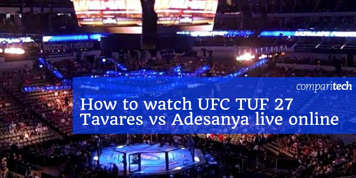 How to watch UFC TUF 27 online: Live stream Tavares vs Adesanya