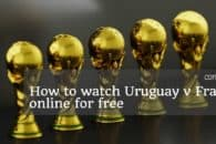 Watch Uruguay vs. France online for free (World Cup Quarter-finals)