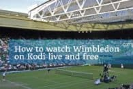 How to watch Wimbledon 2019 on Kodi live and free