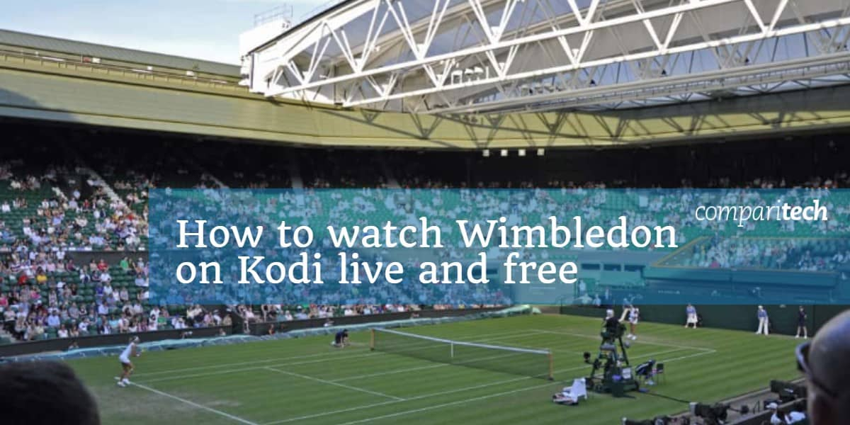 How to watch Wimbledon 2018 on Kodi live and free