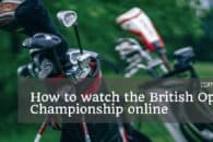 How to watch the British Open Championship 2018 online from anywhere