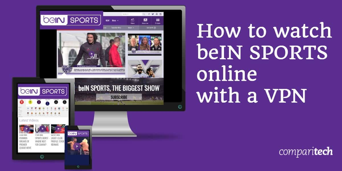 how to watch beIN SPORTS online with a VPN