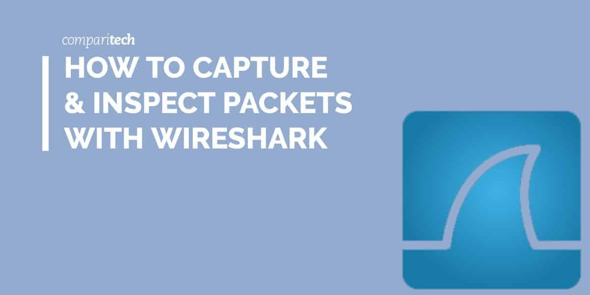 How to Capture & Inspect Packets with Wireshark [Tutorial]