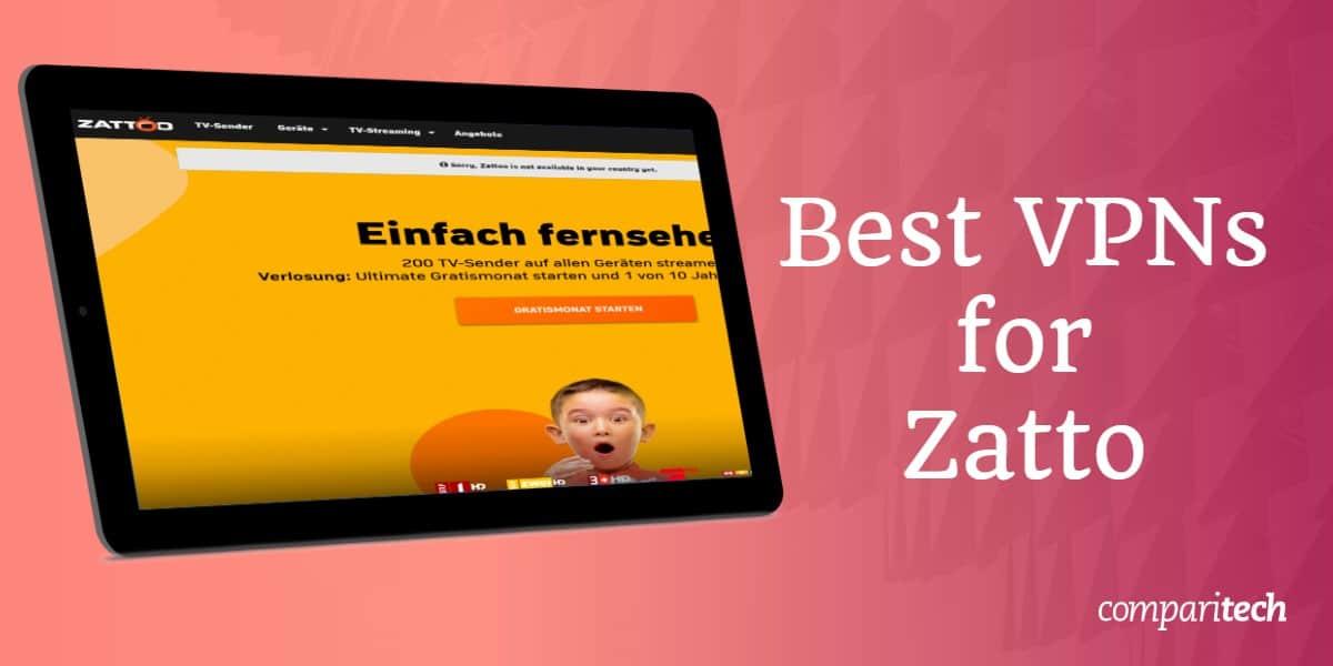 Best VPNs for Zattoo