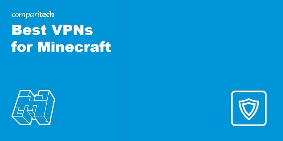 Best VPNs for Minecraft
