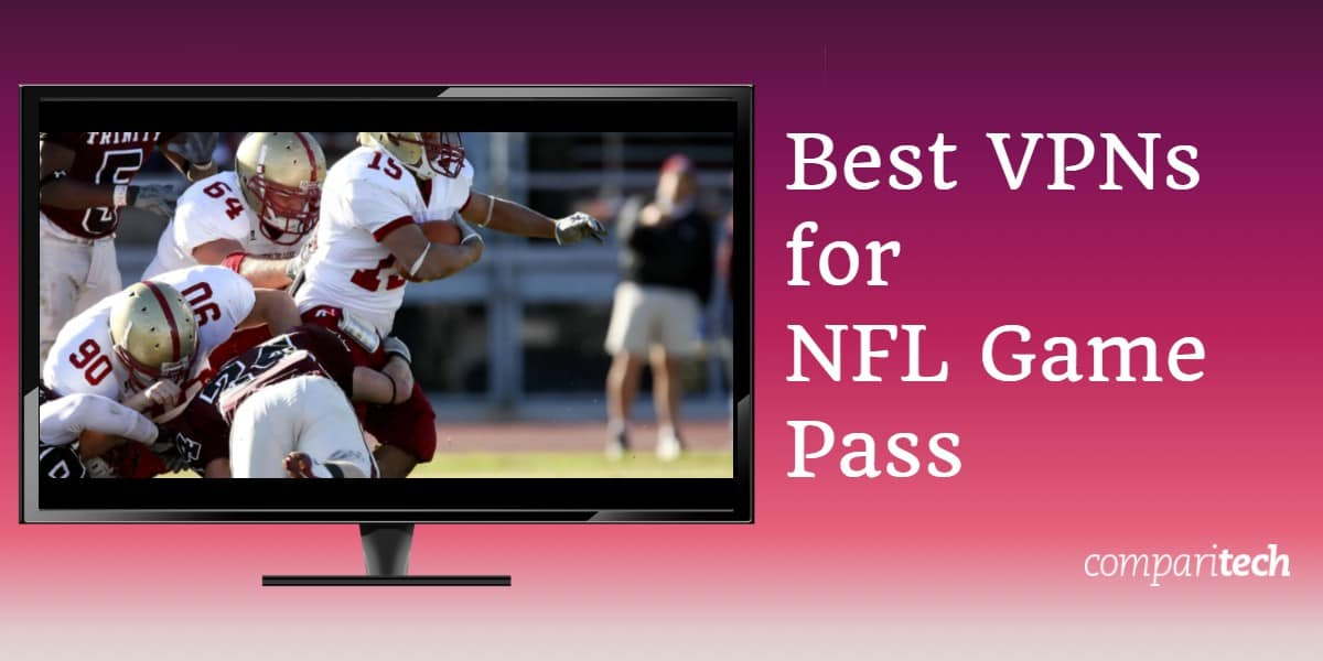 Best VPNs for NFL Game Pass