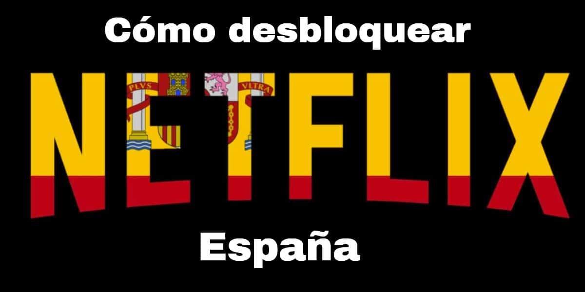 Cómo desbloquear netflix Espana
