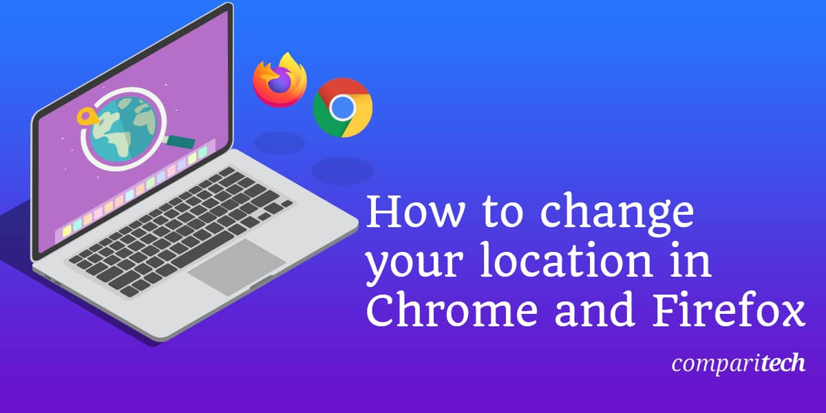 change-location-chrome-firefox