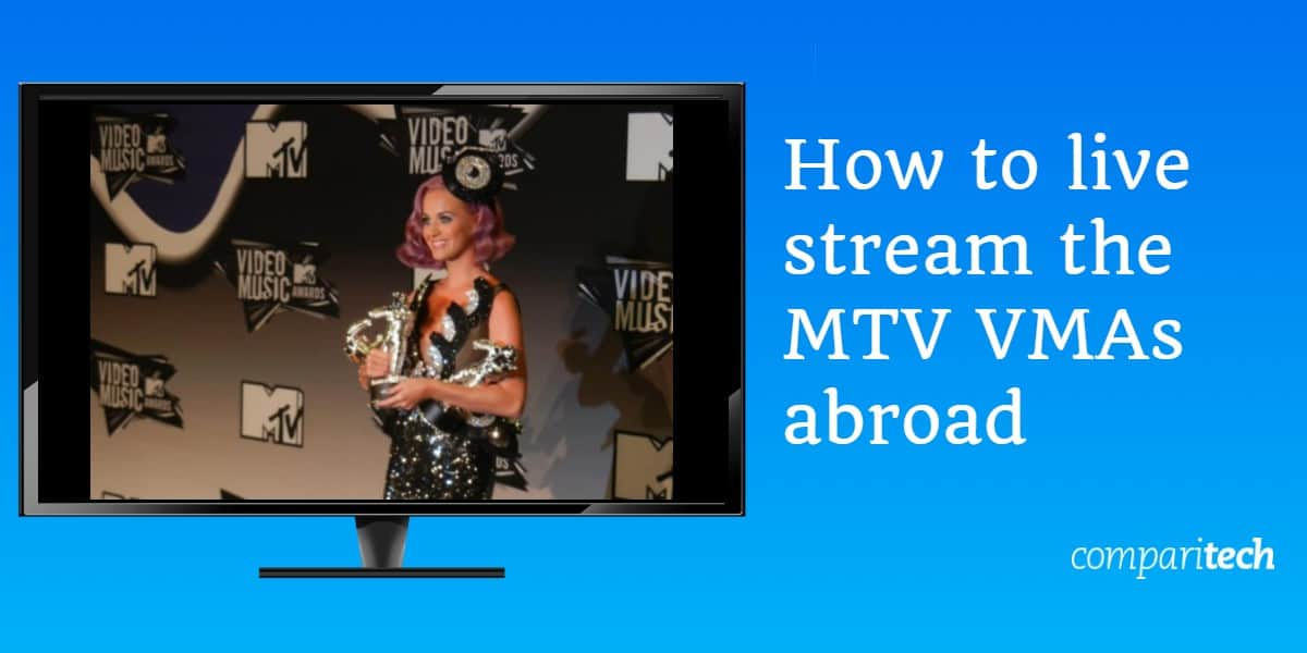 How to live stream the 2019 MTV VMAs abroad for free