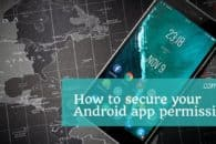 How to secure your Android app permissions