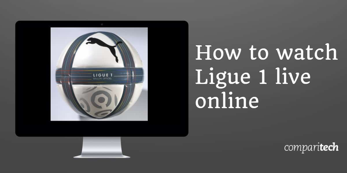 How to watch Ligue 1 live online (1)