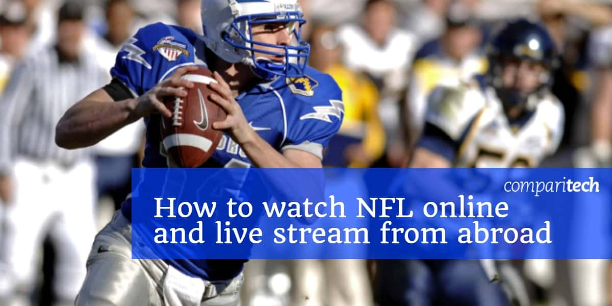 How to watch NFL Online and Live Stream from abroad