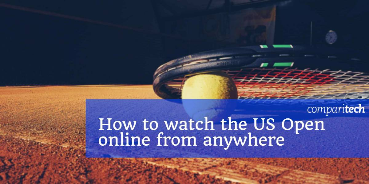 How to Watch the US Open Tennis Tournament