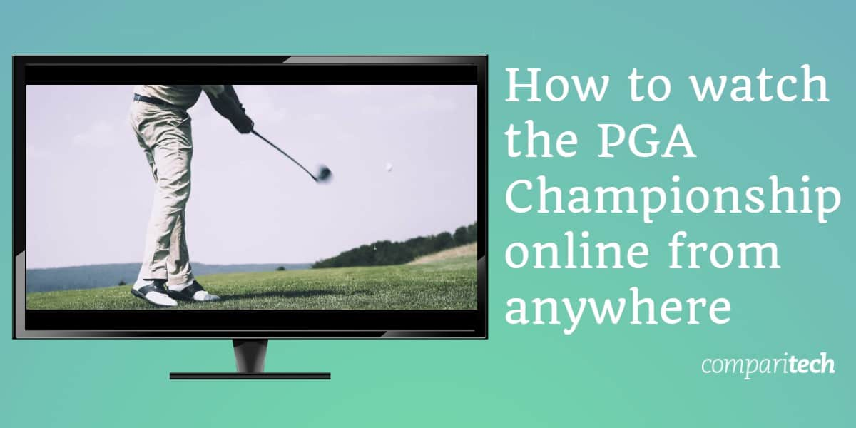How to watch the PGA Championship online from anywhere