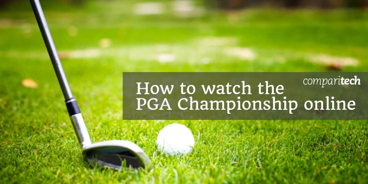How to watch the PGA Championship online