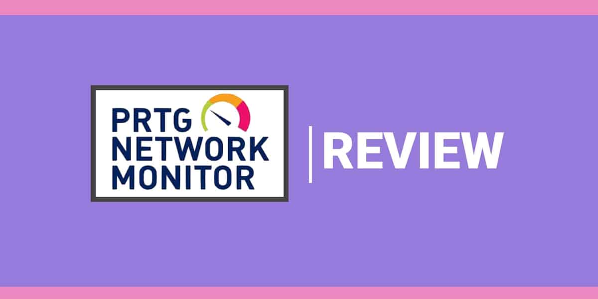 PRTG Network Monitor Review: How Good is PRTG Network Monitor?