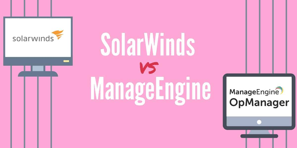 SolarWinds vs ManageEngine: Which is Better for Network Monitoring?
