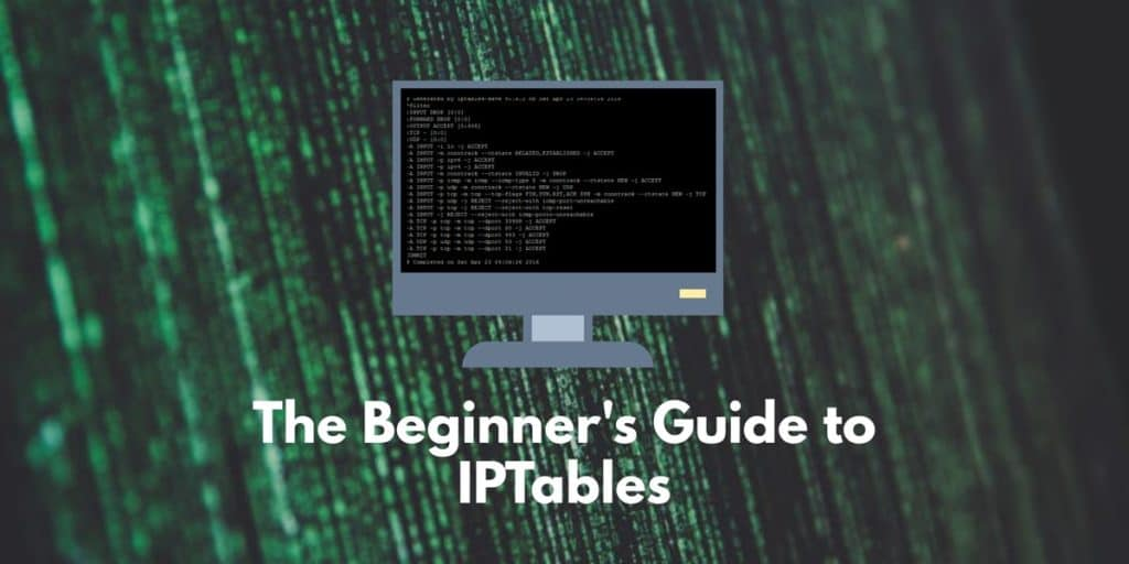 The Beginners Guide to IPTables