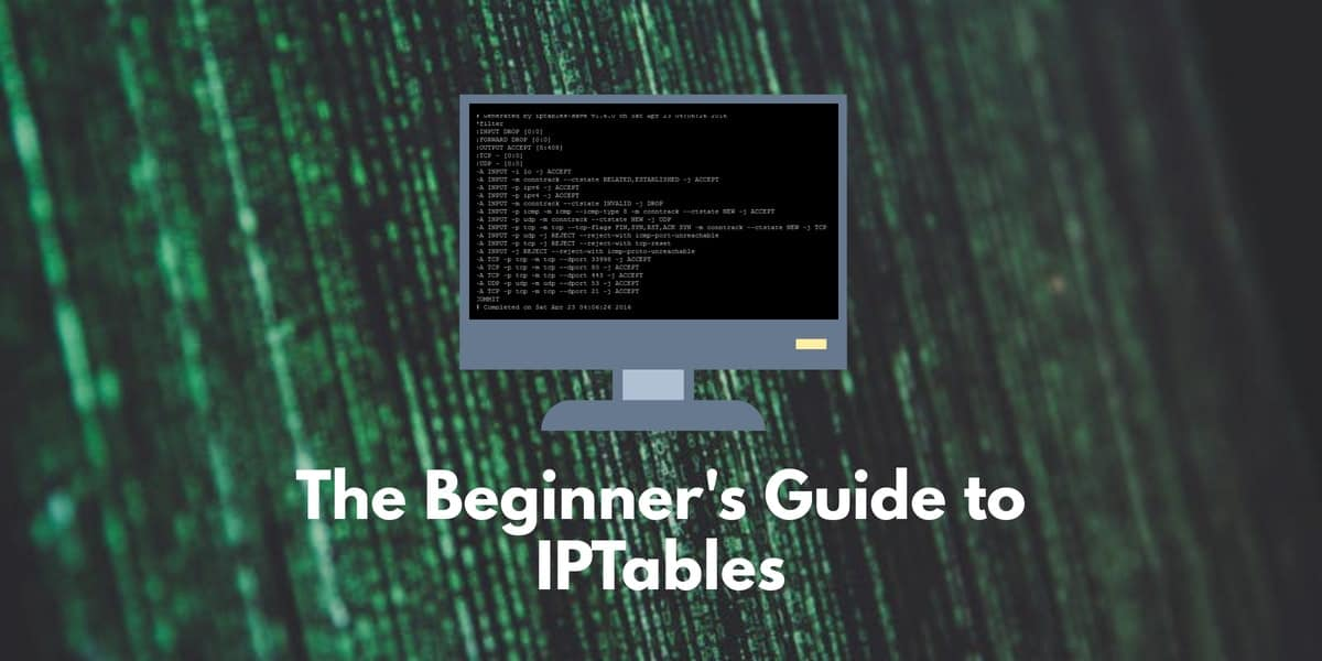 The Beginners Guide to IPTables (Includes Essential Commands!)