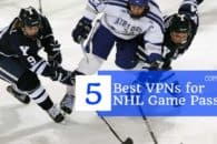 5 Best VPNs for NHL Game Pass so you can watch from anywhere